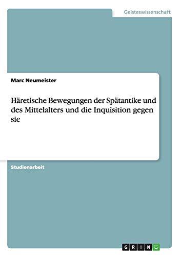 9783640674183: Häretische Bewegungen der Spätantike und des Mittelalters und die Inquisition gegen sie