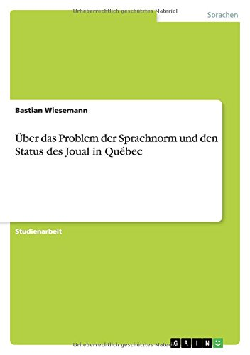 9783640674763: Über das Problem der Sprachnorm und den Status des Joual in Québec (German Edition)