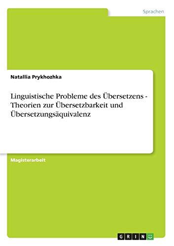 """Linguistische Probleme des ÃÅ""""bersetzens - Theorien zur"""