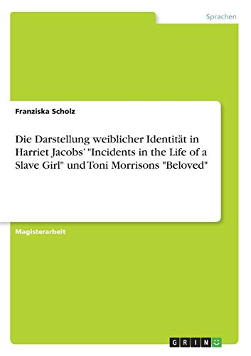 Die Darstellung weiblicher Identität in Harriet Jacobs': Franziska Scholz