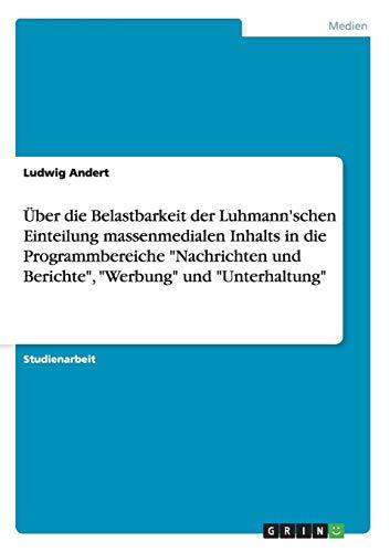 Uber Die Belastbarkeit Der Luhmannschen Einteilung Massenmedialen Inhalts in Die Programmbereiche ...
