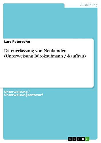 Datenerfassung Von Neukunden (Unterweisung Burokaufmann -Kauffrau): Lars Petersohn