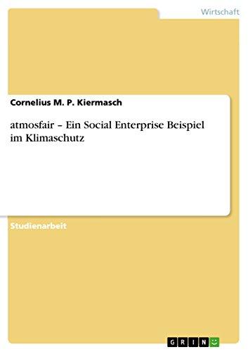 Atmosfair - Ein Social Enterprise Beispiel Im Klimaschutz - Cornelius M. P. Kiermasch