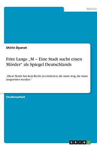 """9783640680283: Fritz Langs """"M - Eine Stadt sucht einen Mörder"""" als Spiegel Deutschlands (German Edition)"""