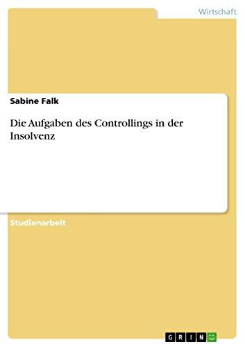 9783640680702: Die Aufgaben des Controllings in der Insolvenz