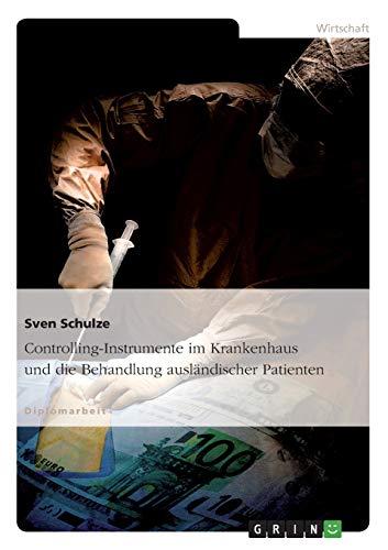 Controlling-Instrumente im Krankenhaus und die Behandlung ausländischer Patienten: Sven ...