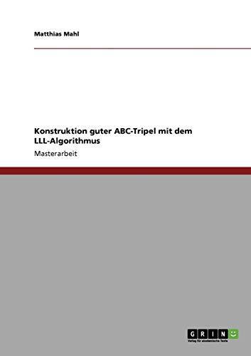 9783640681853: Konstruktion guter ABC-Tripel mit dem LLL-Algorithmus (German Edition)