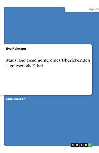 Maus. Die Geschichte eines Überlebenden - gelesen als Fabel - Eva Reimann