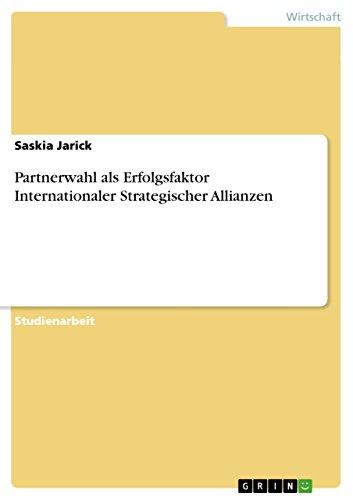 Partnerwahl ALS Erfolgsfaktor Internationaler Strategischer Allianzen: Saskia Jarick
