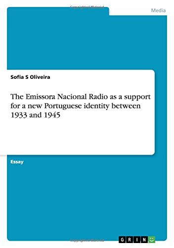 The Emissora Nacional Radio as a Support for a New Portuguese Identity Between 1933 and 1945: Sofia...