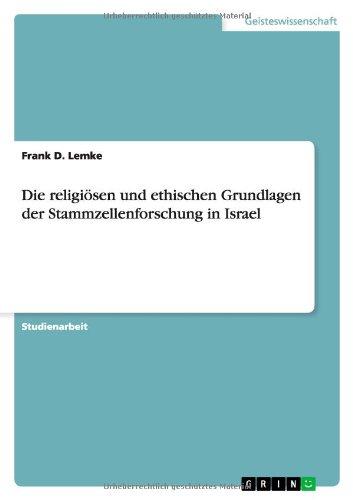Die religioesen und ethischen Grundlagen der Stammzellenforschung in Israel (Paperback) - Frank D Lemke