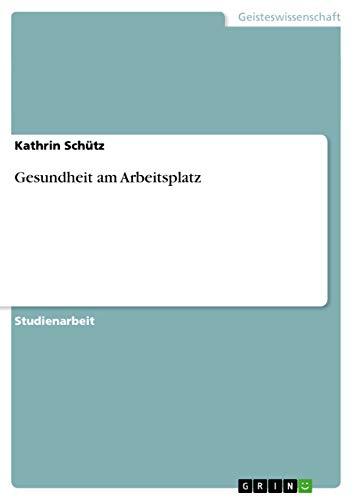 Gesundheit Am Arbeitsplatz - Kathrin Sch Tz