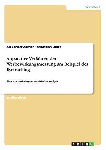 Apparative Verfahren Der Werbewirkungsmessung Am Beispiel Des Eyetracking (Paperback) - Alexander Zocher, Sebastian Dülks
