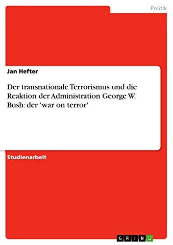 9783640690268: Der transnationale Terrorismus und die Reaktion der Administration George W. Bush: der 'war on terror' (German Edition)