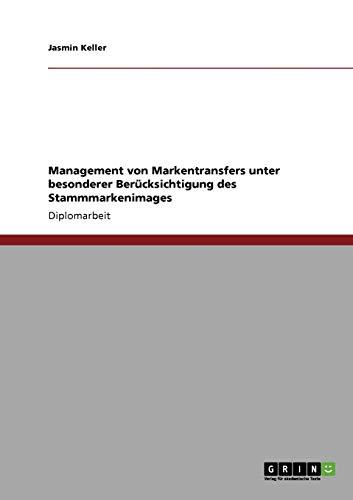 9783640690947: Zum Management Von Markentransfers Und Dem Zusammenspiel Mit Dem Stammmarkenimage