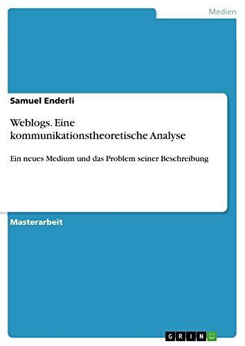 Weblogs. Eine kommunikationstheoretische Analyse - Enderli, Samuel