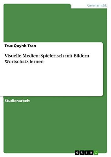9783640692309: Visuelle Medien: Spielerisch Mit Bildern Wortschatz Lernen (German Edition)