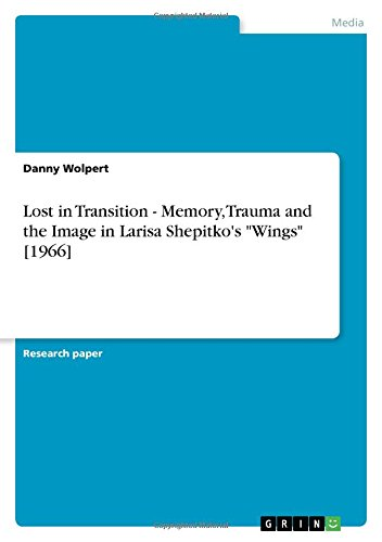 9783640693023: Lost in Transition - Memory, Trauma and the Image in Larisa Shepitko's Wings [1966]