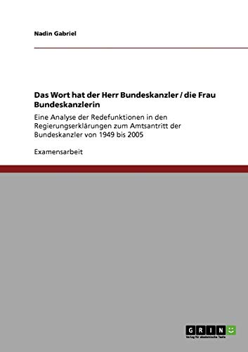 9783640695263: Das Wort hat der Herr Bundeskanzler / die Frau Bundeskanzlerin