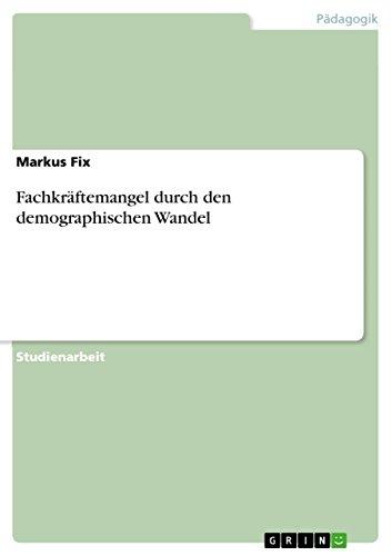 9783640695386: Fachkraftemangel Durch Den Demographischen Wandel