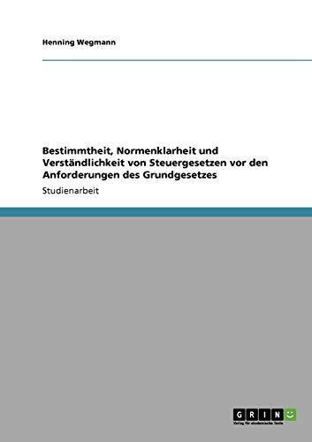 9783640697892: Bestimmtheit, Normenklarheit und Verständlichkeit von Steuergesetzen  vor den Anforderungen des Grundgesetzes