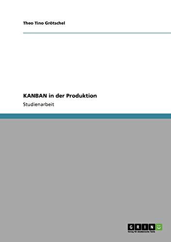 Das KANBAN-Konzept in der Just-in-Time-Produktion - Gr?tschel, Theo Tino