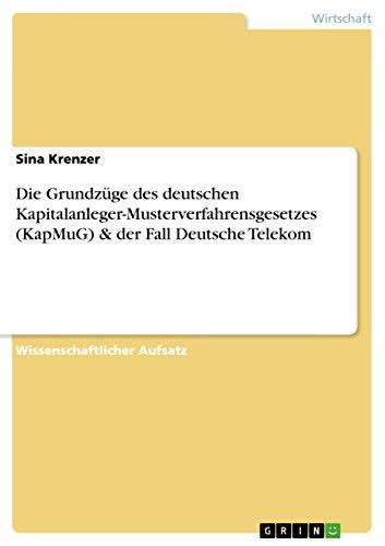 Die Grundzuge Des Deutschen Kapitalanleger-Musterverfahrensgesetzes (Kapmug) & Der Fall ...