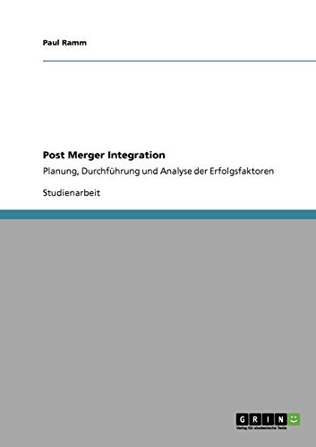 9783640700172: Post Merger Integration (German Edition)