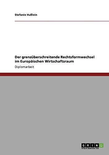 9783640700905: Der grenzüberschreitende Rechtsformwechsel im Europäischen Wirtschaftsraum