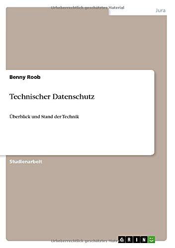 9783640703005: Technischer Datenschutz: �berblick und Stand der Technik