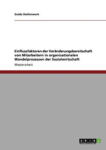 9783640704507: Einflussfaktoren der Veränderungsbereitschaft von Mitarbeitern in organisationalen Wandelprozessen der Sozialwirtschaft