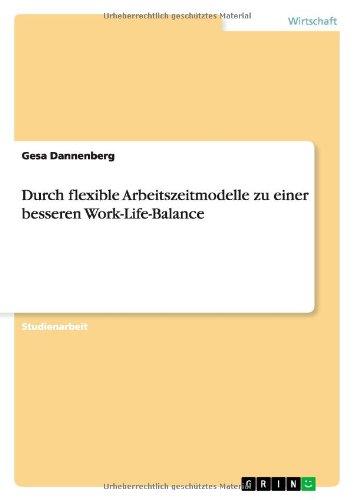 9783640704514: Durch flexible Arbeitszeitmodelle zu einer besseren Work-Life-Balance (German Edition)