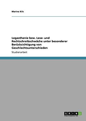9783640705740: Legasthenie bzw. Lese- und Rechtschreibschwäche unter besonderer BerÃ1/4cksichtigung von Geschlechtsunterschieden