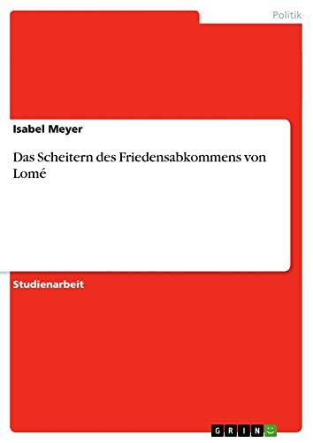 9783640707027: Das Scheitern des Friedensabkommens von Lomé (German Edition)