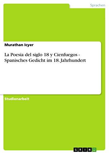 La Poesia del Siglo 18 y Cienfuegos - Spanisches Gedicht Im 18. Jahrhundert: Fetullah Icyer