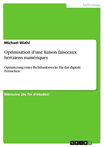 9783640707539: Optimisation d'une liaison faisceaux hertziens numériques (French Edition)
