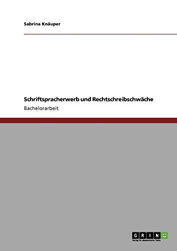 Schriftspracherwerb Und Rechtschreibschwache: Sabrina Kn Uper