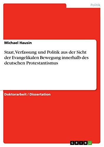 Staat, Verfassung und Politik aus der Sicht der Evangelikalen Bewegung innerhalb des deutschen Protestantismus - Michael Hausin