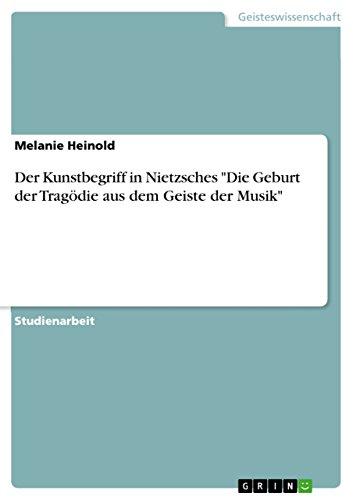 9783640713332: Der Kunstbegriff in Nietzsches Die Geburt Der Tragodie Aus Dem Geiste Der Musik (German Edition)