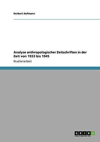 Analyse Anthropologischer Zeitschriften in Der Zeit Von 1933 Bis 1945 - Herbert Hofmann