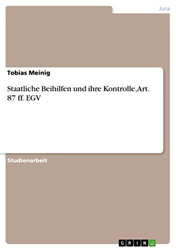 Staatliche Beihilfen Und Ihre Kontrolle, Art. 87 Ff. Egv: Tobias Meinig