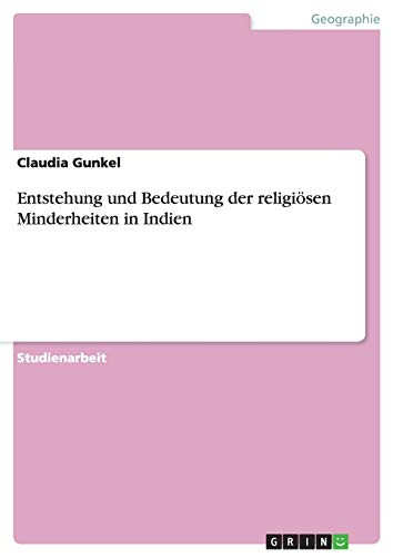 Entstehung und Bedeutung der religioesen Minderheiten in Indien (Paperback) - Claudia Gunkel