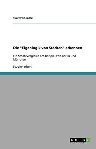 Die Eigenlogik Von St dten Erkennen (Paperback) - Timmy Ehegötz
