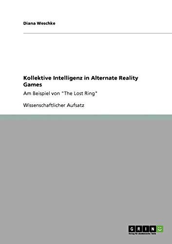 Kollektive Intelligenz in Alternate Reality Games (Paperback) - Diana Weschke