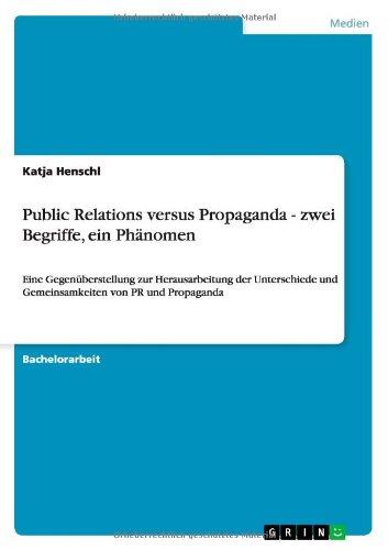 9783640716777: Public Relations Versus Propaganda - Zwei Begriffe, Ein Phanomen