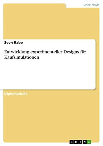 Entwicklung Experimenteller Designs Fur Kaufsimulationen: Sven Rabe
