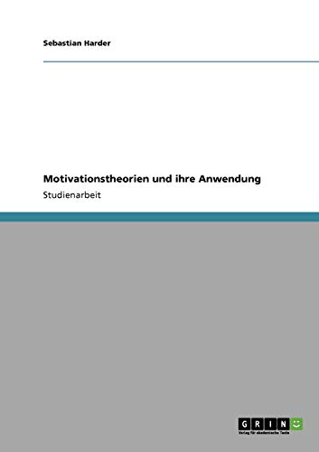 9783640725861: Motivationstheorien und ihre Anwendung (German Edition)