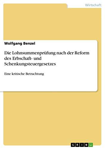 9783640726370: Die Lohnsummenprüfung nach der Reform des Erbschaft- und Schenkungsteuergesetzes: Eine kritische Betrachtung
