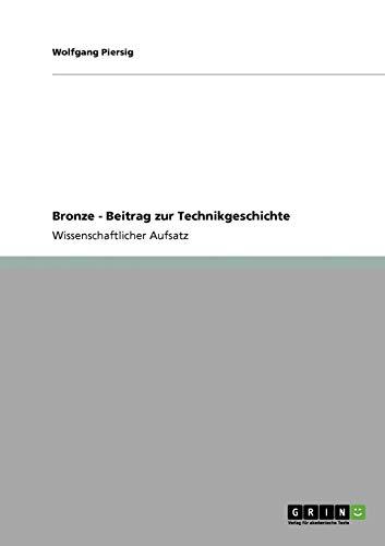 Bronze - Beitrag Zur Technikgeschichte: Wolfgang Piersig