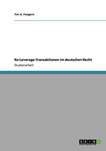 Re-Leverage-Transaktionen Im Deutschen Recht - Tim A. Fongern